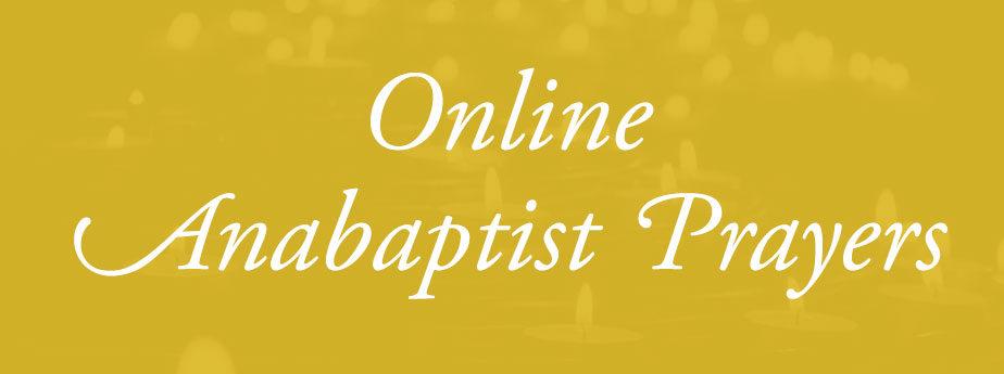 Online Anabaptist Prayers
